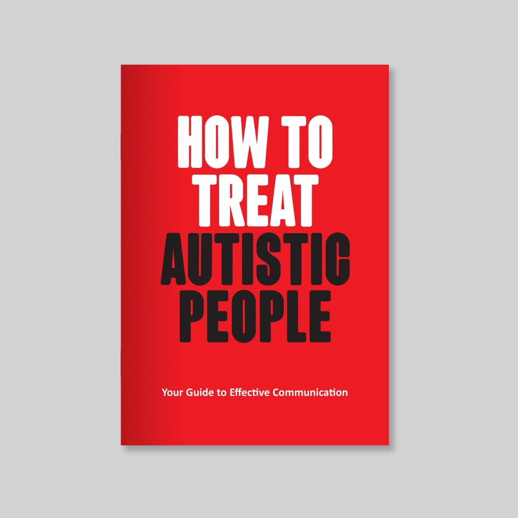 Booklet cover which says: How to treat autistic people - your guide to effective communication.